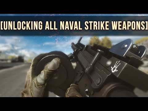 HOW TO UNLOCK ALL NAVAL STRIKE WEAPONS AND GADGETS! | Battlefield 4