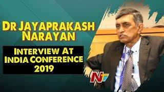 Dr Jayaprakash Narayan Interview At India Conference 2019