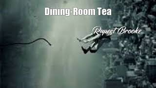Video Dining-Room Tea (Rupert Brooke Poem) MP3, 3GP, MP4, WEBM, AVI, FLV Oktober 2017