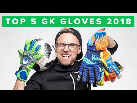 TOP 5 GOALKEEPER GLOVES 2018