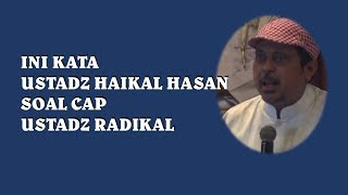 Video Wajib SImak sampai tuntas, Kocak ini alasan Ustd. Haikal Hasan dibilang Radikal MP3, 3GP, MP4, WEBM, AVI, FLV September 2018