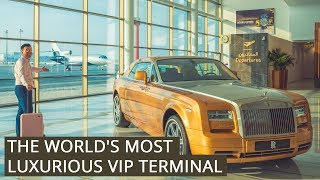 Video The World's MOST LUXURIOUS VIP Terminal MP3, 3GP, MP4, WEBM, AVI, FLV November 2018