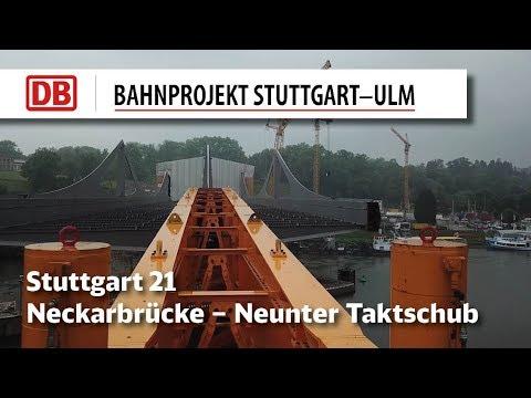 Neunter Taktschub Neckarbrücke | Stuttgart 21