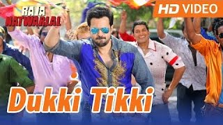 Dukki Tikki (Full Video Song) - Raja Natwarlal | Emraan Hashmi, Deepak Tijori