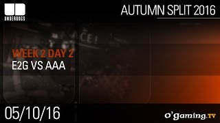 E2G vs aAa - Underdogs Autumn Split 2016 W2D2