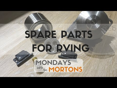 Spare parts we carry while Rving - Mondays with the Mortons S3E15