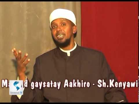 Sheekh Kenyaawi - MAXAAD GEYSATAY AAQIRO
