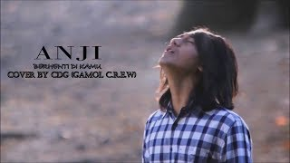 ANJI Berhenti Di Kamu (Cover) by CDG. GAMOL C.R.E.W