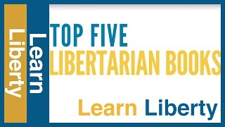 Top Five Libertarian Books Video Thumbnail