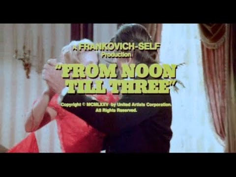 FROM NOON TILL THREE - (1976) Trailer