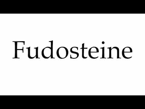How to Pronounce Fudosteine