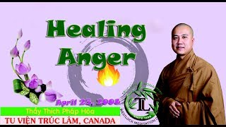 Healing Anger - Thay. Thich Phap Hoa (Apr.25, 2008)