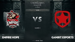 Team Empire Hope vs Gambit Esports, Game 2, CIS Qualifiers The Chongqing Major