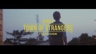 BOKKA Town Of Strangers (Official Video)