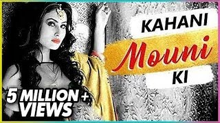 Video Kahani MOUNI Ki | Life Story Of MOUNI ROY | Biography | TellyMasala MP3, 3GP, MP4, WEBM, AVI, FLV Juni 2018