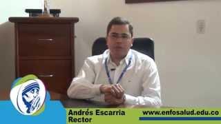 Andres Escarria Rector de Enfosalud