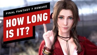How Long is Final Fantasy 7 Remake? by IGN