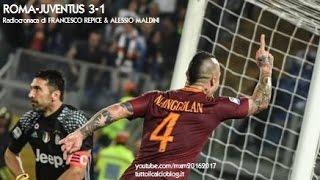 Video ROMA-JUVENTUS 3-1 - Radiocronaca di Francesco Repice & Alessio Maldini (14/5/2017) da Rai Radio 1 MP3, 3GP, MP4, WEBM, AVI, FLV Oktober 2017