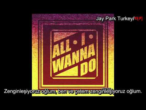 Video Jay Park - All I Wanna Do (Prod. By Cha Cha Malone) Türkçe Altyazılı download in MP3, 3GP, MP4, WEBM, AVI, FLV January 2017