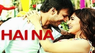 Vivek Oberoi, Neha Sharma - Hai Na - Official Video Song - Jayantabhai Ki Luv Story