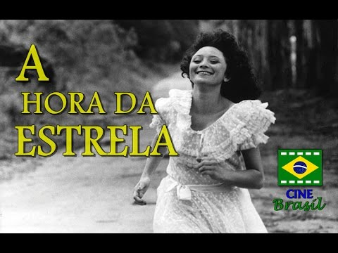 Cine Brasil #1:  A Hora da Estrela