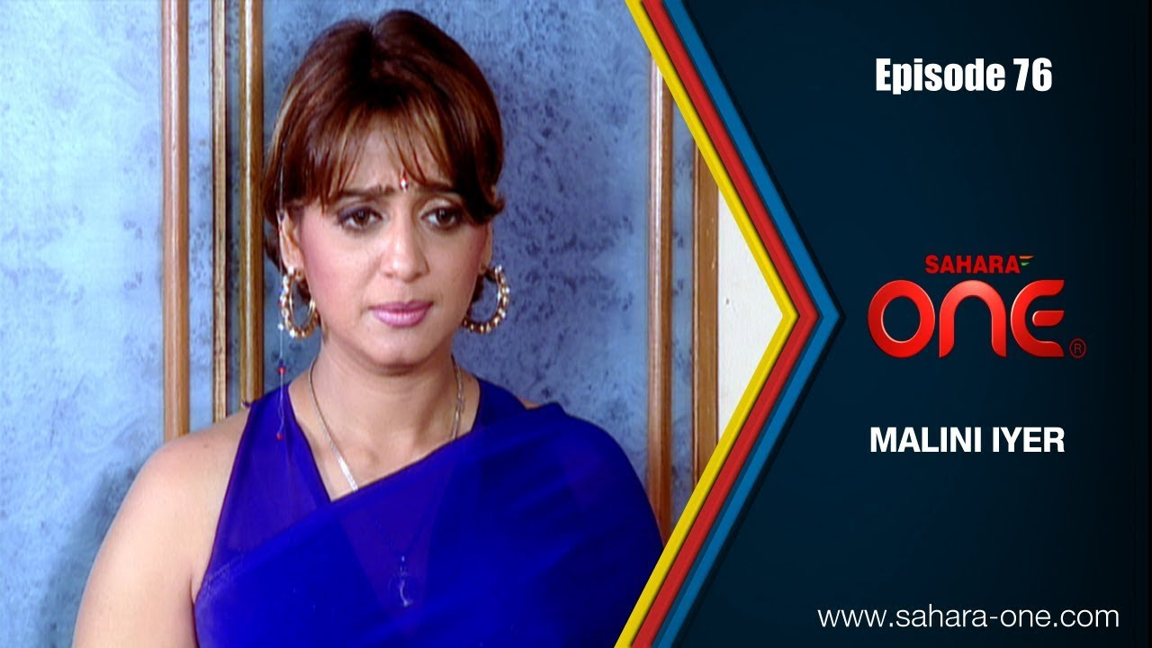MALINI IYER || EPISODE -76 || SAHARA ONE || COMEDY HINDI TV SHOW||