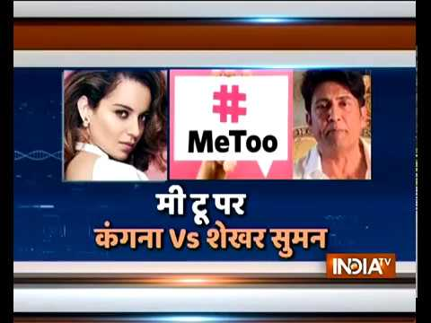Kangana Ranaut and Shekhar Suman open up on #MeToo campaign