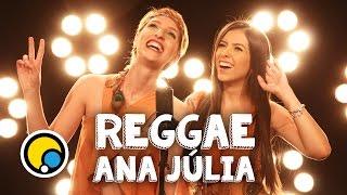 Reggae Ana Júlia - Depois das Onze