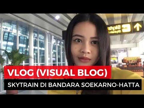 VLOG (Visual Blog) Report Skytrain Bandara Soekarno Hatta