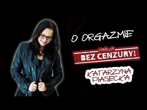 Katarzyna Piasecka - Orgazm
