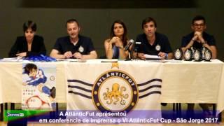 A AtlânticFut apresentou em conferencia de imprensa o VI AtlânticFut Cup – São Jorge 2017