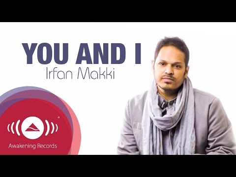 Download Irfan Makki - You And I | Official Lyric Video HD Mp4 3GP Video and MP3