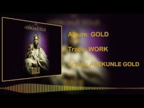 Adekunle Gold Work [Official Audio]