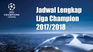 Video RESMI!!! JADWAL LENGKAP LIGA CHAMPION 2017/2018 MP3, 3GP, MP4, WEBM, AVI, FLV Oktober 2017