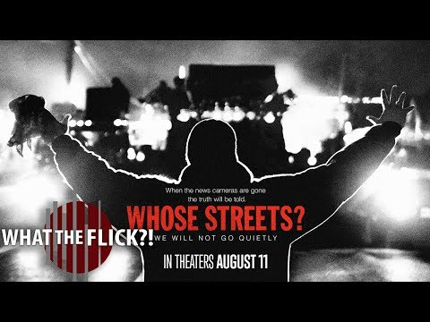 Whose Streets? - Official Movie Review