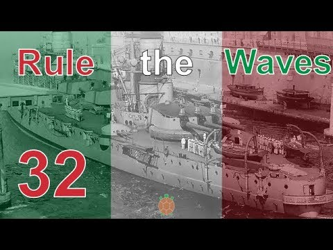 Rule the Waves   Let's Play Italy - 32 - BB Design + AMC Time