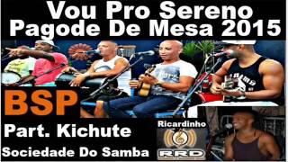 Video Vou Pro Sereno Pagode De Mesa 2015 BSP MP3, 3GP, MP4, WEBM, AVI, FLV Oktober 2018