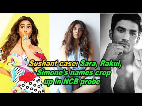 Sushant case: Sara, Rakul, Simone's names crop up in NCB probe
