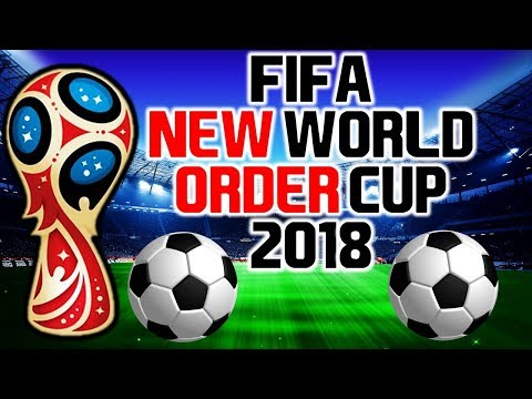 FIFA NEW WORLD ORDER CUP 2018 - There's More To The Game Than You Thought!