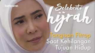Video Part 1: Tangisan Fitri Tropica Saat Kehilangan Tujuan Hidup | Selebriti Hijrah MP3, 3GP, MP4, WEBM, AVI, FLV November 2018