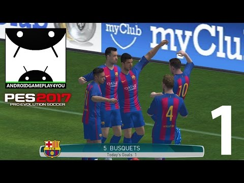 Pro Evolution Soccer 2017 Android Gameplay #1 [60FPS] (PES 2017 Android)