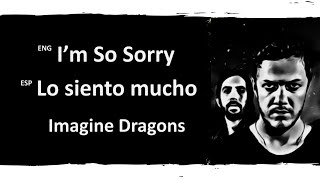 I'm So Sorry Imagine Dragons Lyrics Letra Español English Sub