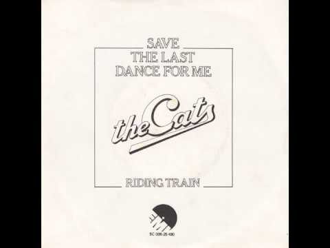 The Cats - Save The Last Dance For Me