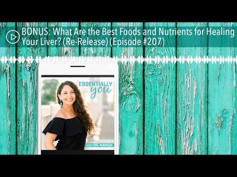 BONUS: What Are the Best Foods and Nutrients for Healing Your Liver? (Re-Release) (Episode #207)