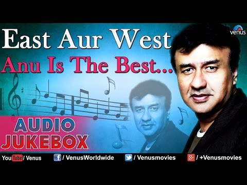 Download East Aur West Anu Is The Best    Bollywood Hits - Audio Jukebox hd file 3gp hd mp4 download videos