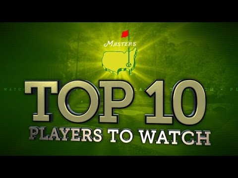 Top 10 players to watch at the 2015 Masters Tournament
