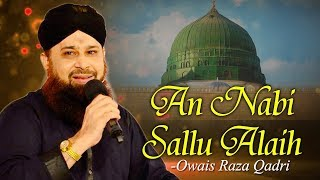 Video An Nabi Sallu Allaih Naat with Lyrics - Eid Milad un Nabi Naat 2018 - Owais Raza Qadri Naat 2018 MP3, 3GP, MP4, WEBM, AVI, FLV Juli 2018