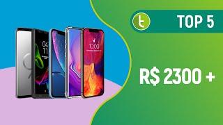 Tudocelular - Melhores smartphones acima de R$ 2300  TOP 5 - Abril 2019