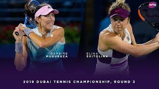 Garbiñe Muguruza vs. Elina Svitolina | 2019 Dubai Third Round | WTA Highlights