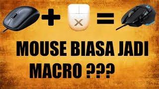 CARA MACRO MENGGUNAKAN MOUSE BIASA (X-MOUSE)